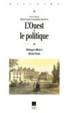 Michel Lagrée et Jacqueline Sainclivier - L'Ouest et le politique - Mélanges offerts à Michel Denis.