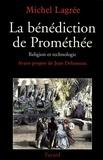 Michel Lagrée - La bénédiction de Prométhée - Religion et technologie.