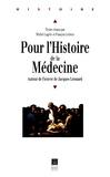 Michel Lagrée et François Lebrun - Pour l'histoire de la médecine - Autour de l'oeuvre de Jacques Léonard, actes de la journée d'études organisée le 9 janvier 1993 par.