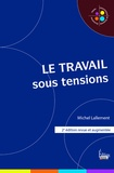 Michel Lallement - Le travail sous tensions.