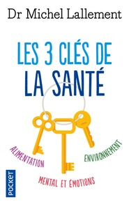Michel Lallement - Les 3 clés de la santé.