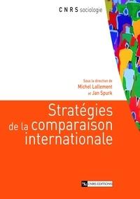 Michel Lallement et Jan Spurk - Stratégies de la comparaison internationale.