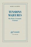 Michel Lallement - Tensions majeures - Max Weber, l'économie, l'érotisme.