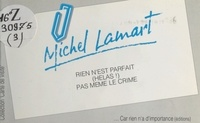Michel Lamart - Rien n'est parfait (hélas !), pas même le crime.