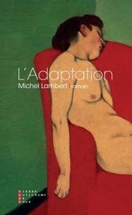 Michel Lambert - L'adaptation.