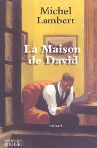 Michel Lambert - La maison de David.