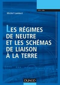 Michel Lambert - Les régimes de neutre et les schémas de liaison à la terre.
