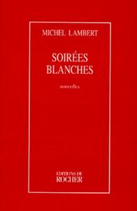 Michel Lambert - Soirées blanches.