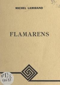 Michel Lamirand - Flamarens - Ou L'histoire d'un village de Lomagne.