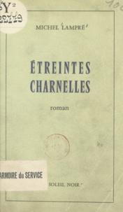 Michel Lampré - Étreintes charnelles.