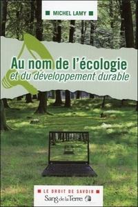 Michel Lamy - Au nom de l'écologie et du développement durable.