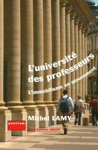 Michel Lamy - L'Université des professeurs - L'immobilisme en mouvement.
