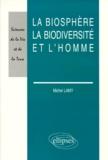 Michel Lamy - La biosphère, la biodiversité et l'homme.