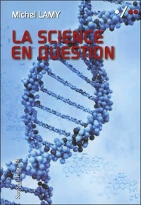 Michel Lamy - La science en question - Pour une science culturelle.