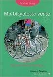 Michel Lamy - Ma bicyclette verte - Vous allez aimer la bicyclette.