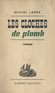 Michel Landa - Les cloches de plomb.