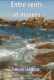 Michel Landelle - Entre vents et marées.