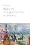 Michel Landelle - Mémoires d'un gentilhomme impertinent.