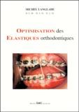 Michel Langlade - Optimisation des élastiques orthodontiques.