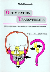 Michel Langlade - Optimisation thérapeutique de l'incidence transversale - Des occlusions croisées unilatérales postérieures.