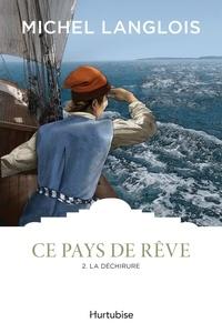 Michel Langlois - Ce pays de rêve Tome 2 : La déchirure.