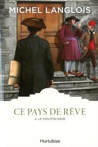 Michel Langlois - Ce pays de rêve Tome 4 : Le mouton noir.