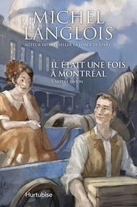 Michel Langlois - Il était une fois à Montréal Tome 1 : Notre union.