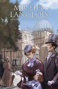 Michel Langlois - Il était une fois à Montréal Tome 2 : Nos combats.