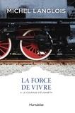 Michel Langlois - La Force de vivre Tome 4 : Le courage d'Elisabeth.
