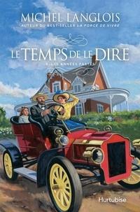 Michel Langlois - Le temps de le dire  : Le temps de le dire - Tome 3 - Les années fastes.