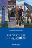 Michel Langlois - Les gardiens de la lumière - Coffret.