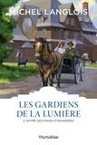 Michel Langlois - Les gardiens de la lumière Tome 2 : Entre des mains étrangères.