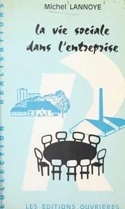 Michel Lannoye et André Delapierre - La vie sociale dans l'entreprise.