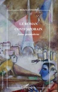 Michel Lantelme - Le roman contemporain - Janus postmoderne.