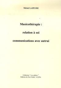 Michel Lapeyre - Musicothérapie : relation à soi, communications avec autrui.