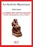 Michel Lapidus - La corde des francs-maçons.