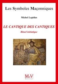 Michel Lapidus - Le Cantique des cantiques - Rituel initiatique.