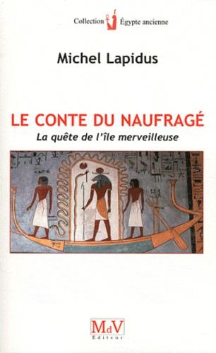 Michel Lapidus - Le Conte du naufragé - La quête de l'île merveilleuse.
