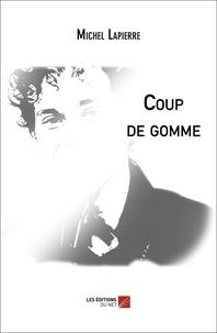 Michel Lapierre - Coup de gomme.