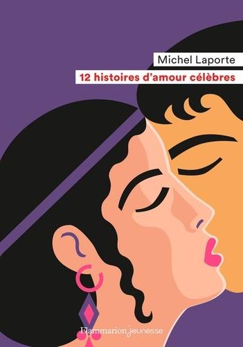 12 histoires d'amour célèbres