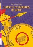 Michel Laporte - 12 récits et légendes de Rome.