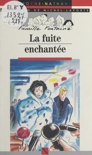 Michel Laporte et Ollivier Kerjean - La fuite enchantée.