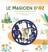 Michel Laporte et Lyman Frank Baum - Le magicien d'Oz.