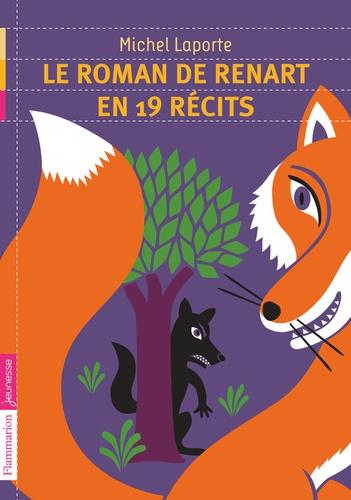 Michel Laporte - Le roman de Renart en 19 récits.