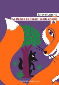 Michel Laporte - Le roman de Renart (récits choisis).