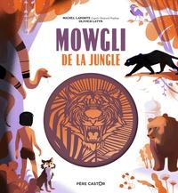 Michel Laporte et Rudyard Kipling - Mowgli de la jungle.