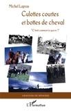 """Michel Lapras - Culottes courtes et bottes de cheval - """"C'était comment la guerre ?""""."""