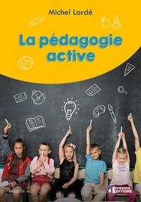Michel Lardé - La pédagogie active.