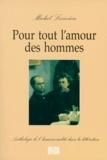 Michel Larivière - POUR TOUT L'AMOUR DES HOMMES. - Anthologie de l'homosexualité dans la littérature.