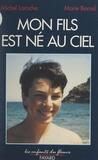 Michel Laroche et Marie Borrel - Mon fils est né au ciel - Méditations d'un prêtre orthodoxe face à la mort de son fils.
